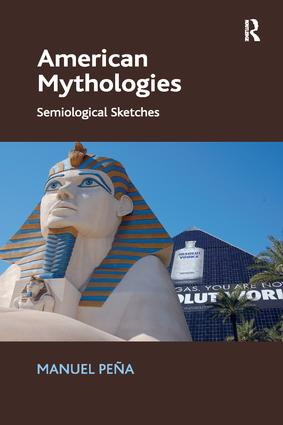 American Mythologies: Semiological Sketches, 1st Edition (Paperback) book cover