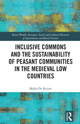 Inclusive Commons and the Sustainability of Peasant Communities in the Medieval Low Countries book cover