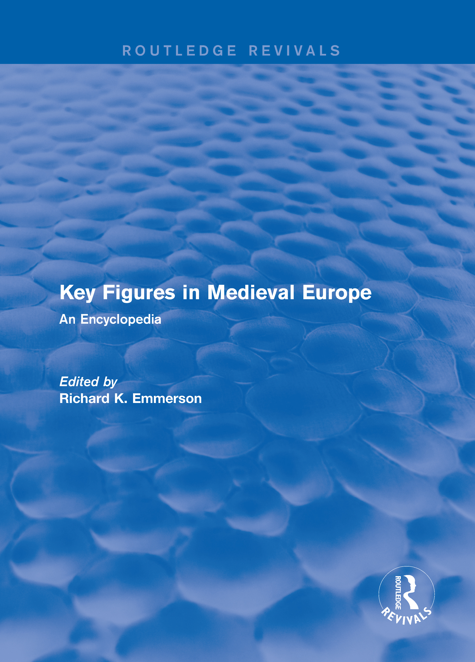 Routledge Revivals: Key Figures in Medieval Europe (2006): An Encyclopedia, 1st Edition (Hardback) book cover