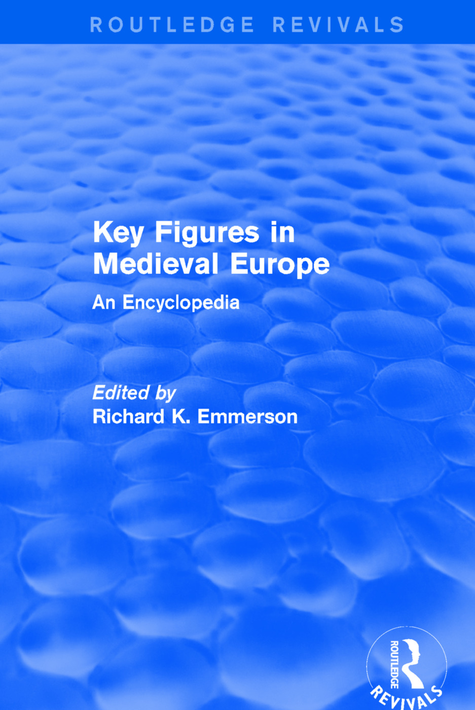 Routledge Revivals: Key Figures in Medieval Europe (2006)
