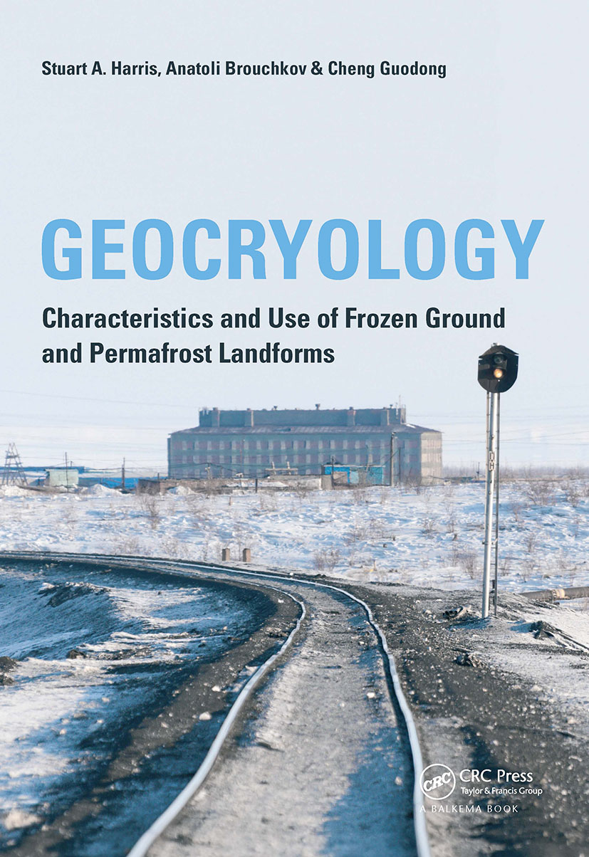 Geocryology: Characteristics and Use of Frozen Ground and Permafrost Landforms, 1st Edition (Hardback) book cover