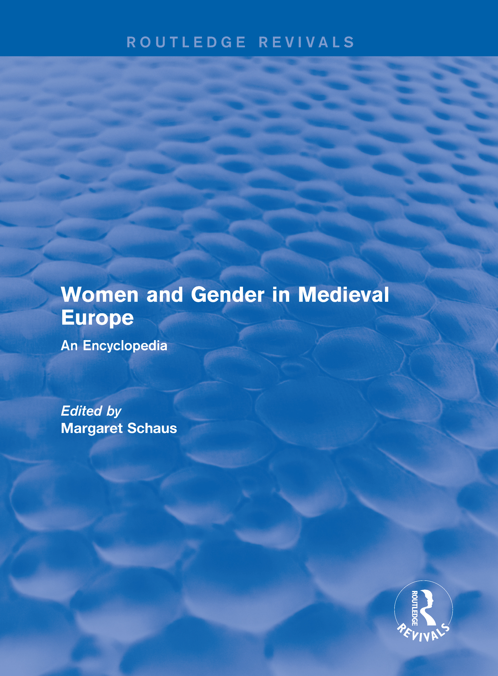 Routledge Revivals: Women and Gender in Medieval Europe (2006): An Encyclopedia, 1st Edition (Hardback) book cover