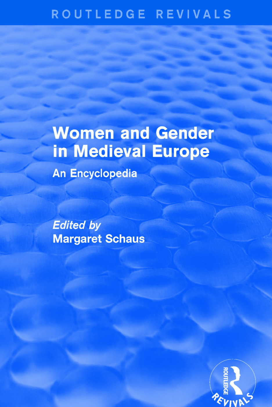 Routledge Revivals: Women and Gender in Medieval Europe (2006): An Encyclopedia book cover