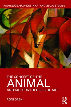 The Concept of the Animal and Modern Theories of Art book cover