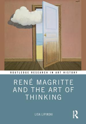 René Magritte and the Art of Thinking: 1st Edition (Hardback) book cover