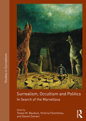 Surrealism, Occultism and Politics: In Search of the Marvellous, 1st Edition (Paperback) book cover