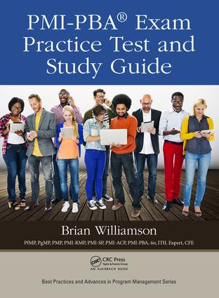 PMI-PBA® Exam Practice Test and Study Guide: 1st Edition (Hardback) book cover