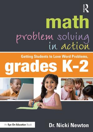 Math Problem Solving in Action: Getting Students to Love Word Problems, Grades K-2, 1st Edition (Paperback) book cover