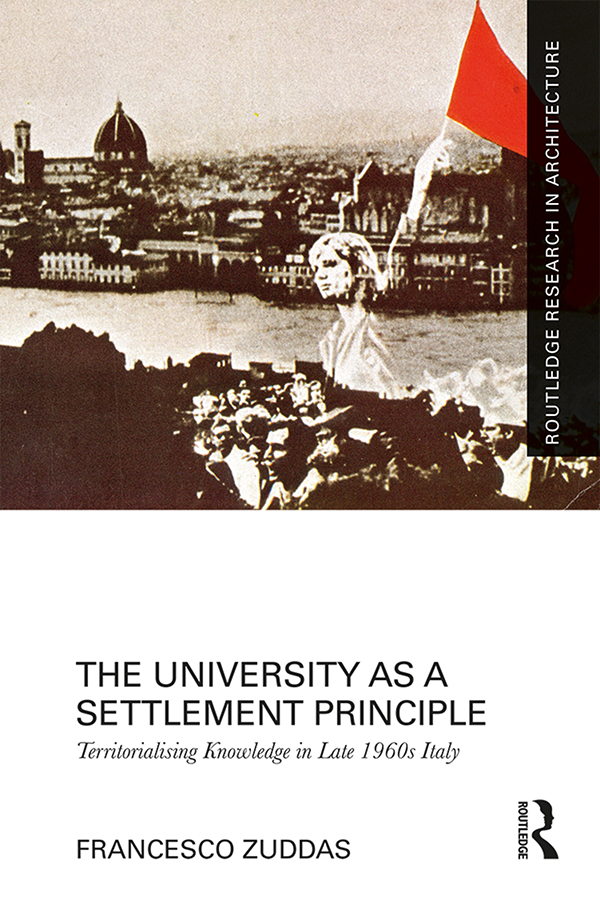 The University as a Settlement Principle: Territorialising Knowledge in Late 1960s Italy book cover