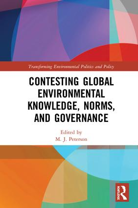 Contesting Global Environmental Knowledge, Norms and Governance book cover