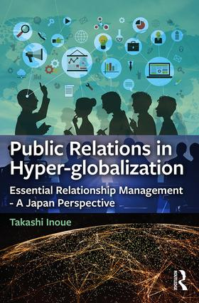 Public Relations in Hyper-globalization: Essential Relationship Management - A Japan Perspective (Paperback) book cover