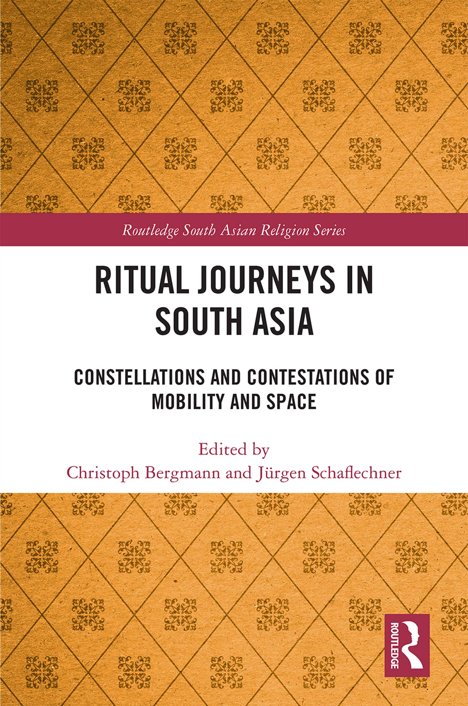 Ritual Journeys in South Asia: Constellations and Contestations of Mobility and Space book cover