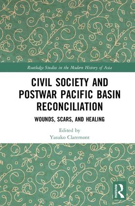Civil Society and Postwar Pacific Basin Reconciliation: Wounds, Scars, and Healing, 1st Edition (Hardback) book cover