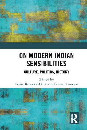 On Modern Indian Sensibilities: Culture, Politics, History, 1st Edition (Hardback) book cover