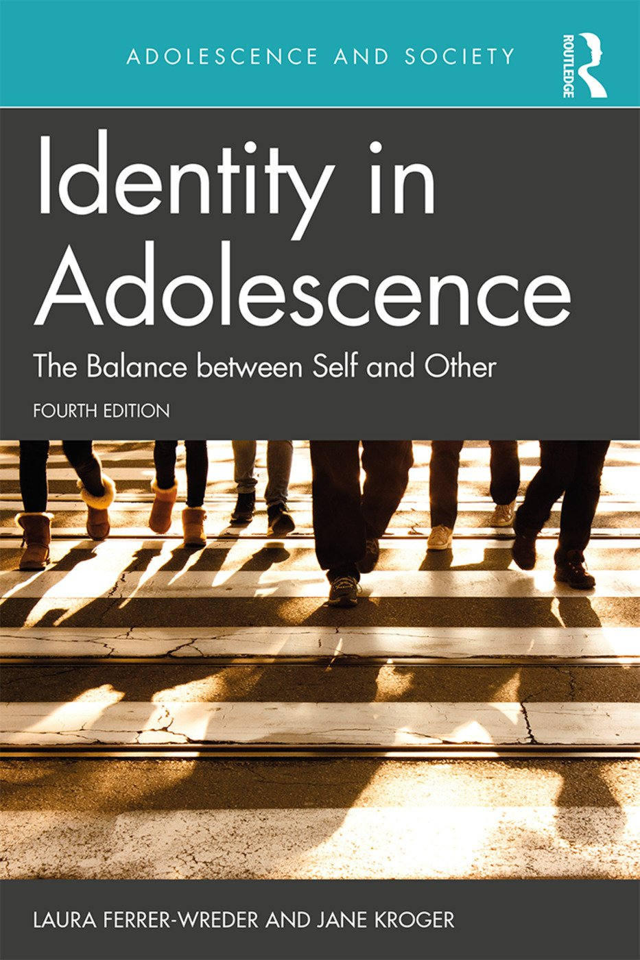 Identity in Adolescence 4e: The Balance between Self and Other book cover