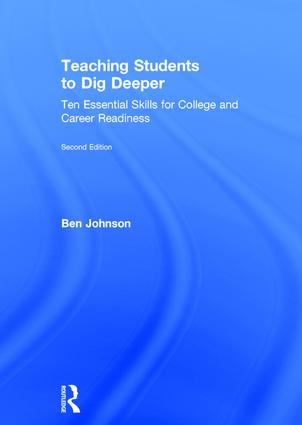 Teaching Students to Dig Deeper: Ten Essential Skills for College and Career Readiness, 2nd Edition (Paperback) book cover