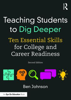Teaching Students to Dig Deeper: Ten Essential Skills for College and Career Readiness book cover