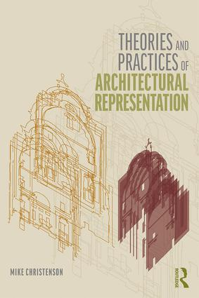Theories and Practices of Architectural Representation book cover