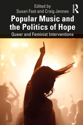 Popular Music and the Politics of Hope: Queer and Feminist Interventions book cover