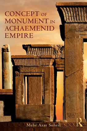The Concept of Monument in Achaemenid Empire book cover