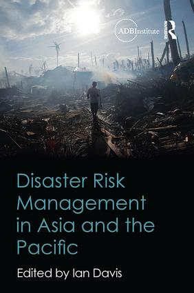 Disaster Risk Management in Asia and the Pacific: 1st Edition (Paperback) book cover