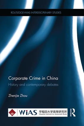 Corporate Crime in China: History and contemporary debates, 1st Edition (Paperback) book cover