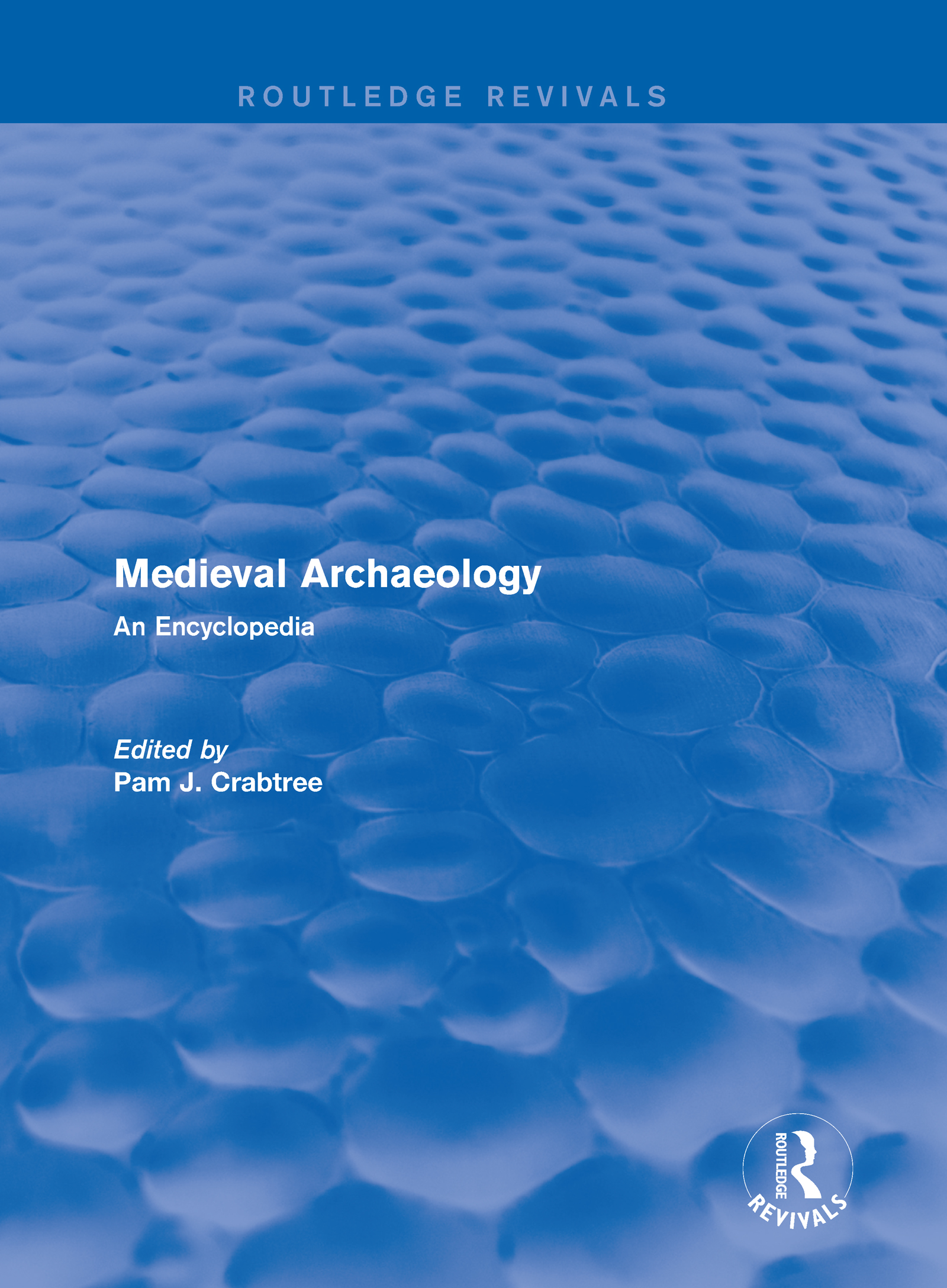 Routledge Revivals: Medieval Archaeology (2001): An Encyclopedia book cover