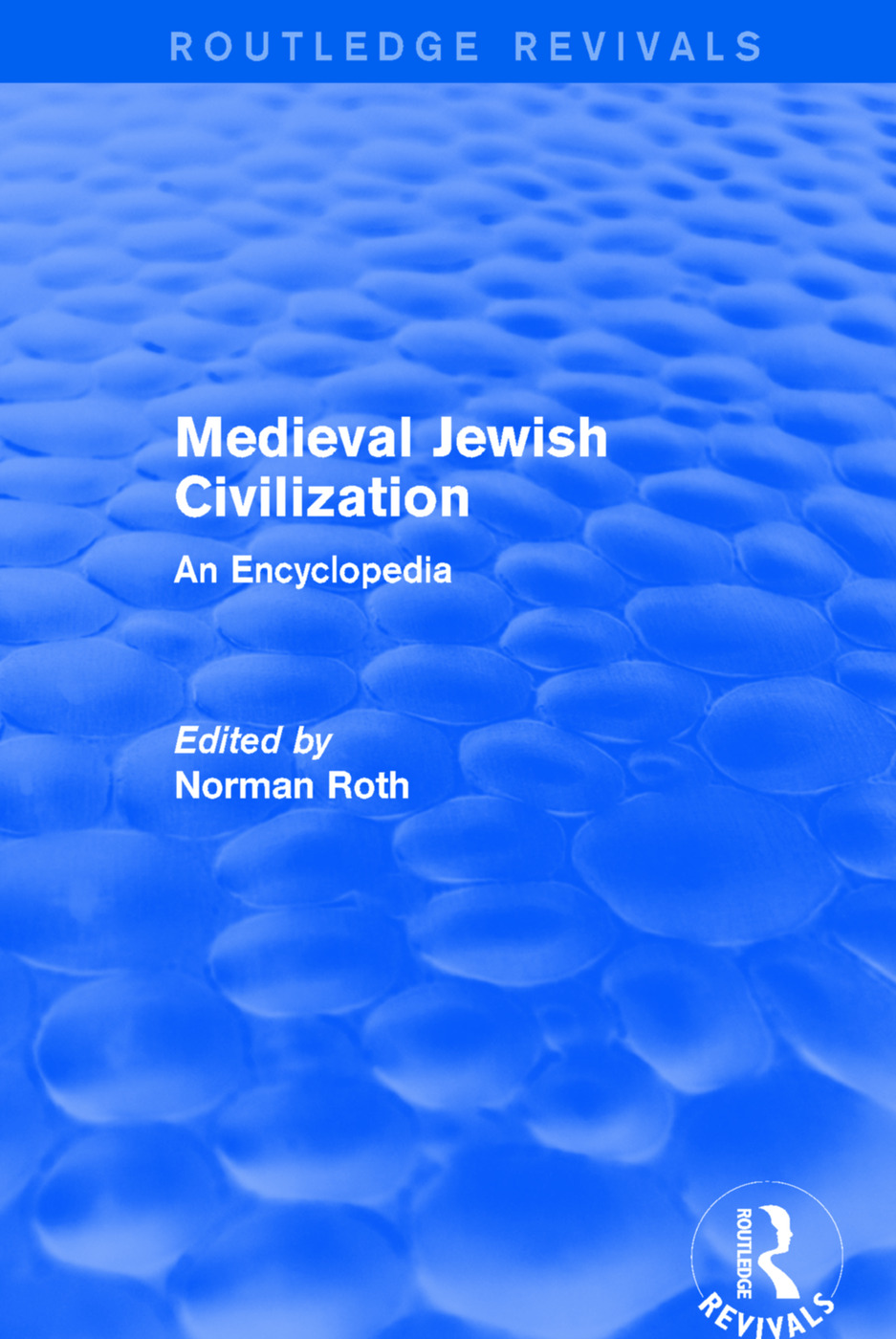 Routledge Revivals: Medieval Jewish Civilization (2003): An Encyclopedia book cover