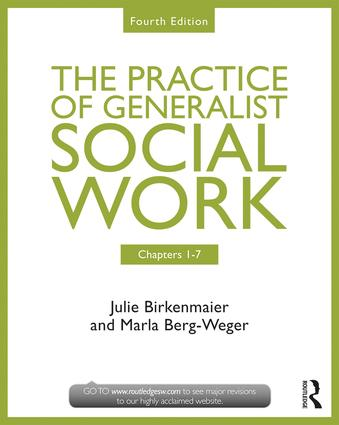 Chapters 1-7: The Practice of Generalist Social Work: 4th Edition (Paperback) book cover