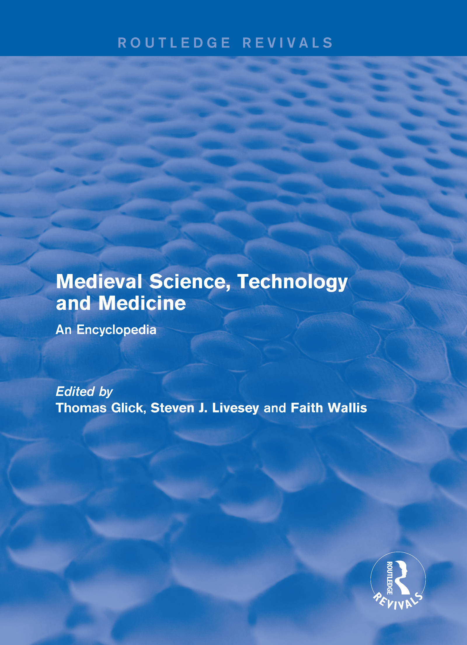 Routledge Revivals: Medieval Science, Technology and Medicine (2006): An Encyclopedia, 1st Edition (Hardback) book cover