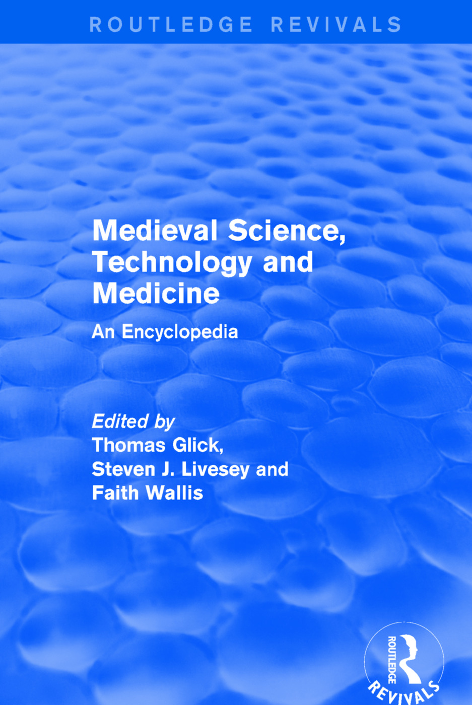 Routledge Revivals: Medieval Science, Technology and Medicine (2006): An Encyclopedia, 1st Edition (Paperback) book cover