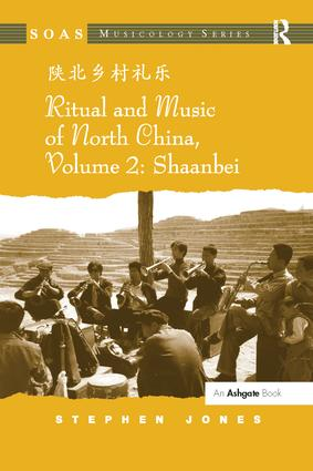 Ritual and Music of North China: Volume 2: Shaanbei (Paperback) book cover