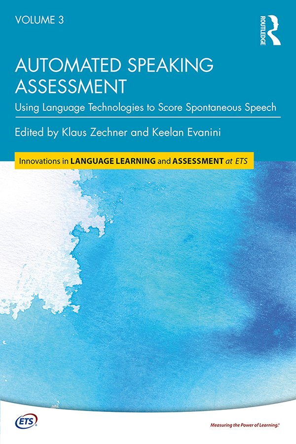 Automated Speaking Assessment: Using Language Technologies to Score Spontaneous Speech book cover