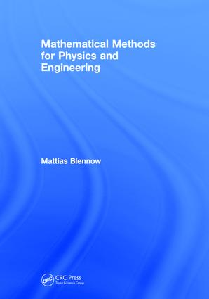 Mathematical Methods for Physics and Engineering: 1st