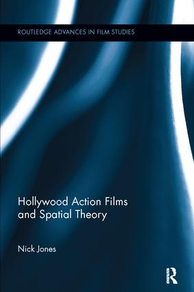 Hollywood Action Films and Spatial Theory: 1st Edition (Paperback) book cover