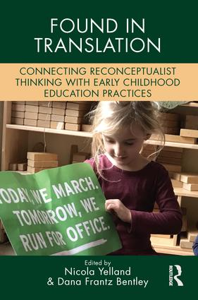 Found in Translation: Connecting Reconceptualist Thinking with Early Childhood Education Practices book cover
