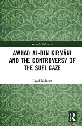 Awhad al-Din Kirmani and the Controversy of the Sufi Gaze book cover