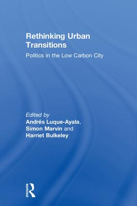 Rethinking Urban Transitions: Politics in the Low Carbon City, 1st Edition (Hardback) book cover
