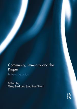 Community, Immunity and the Proper: Roberto Esposito, 1st Edition (Paperback) book cover
