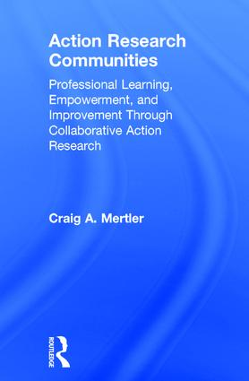 Action Research Communities: Professional Learning, Empowerment, and Improvement Through Collaborative Action Research, 1st Edition (Hardback) book cover