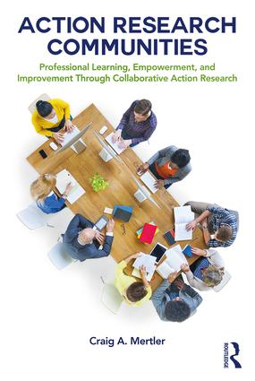 Action Research Communities: Professional Learning, Empowerment, and Improvement Through Collaborative Action Research book cover