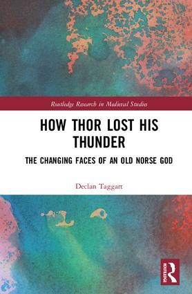 How Thor Lost His Thunder: The Changing Faces of an Old Norse God, 1st Edition (Hardback) book cover
