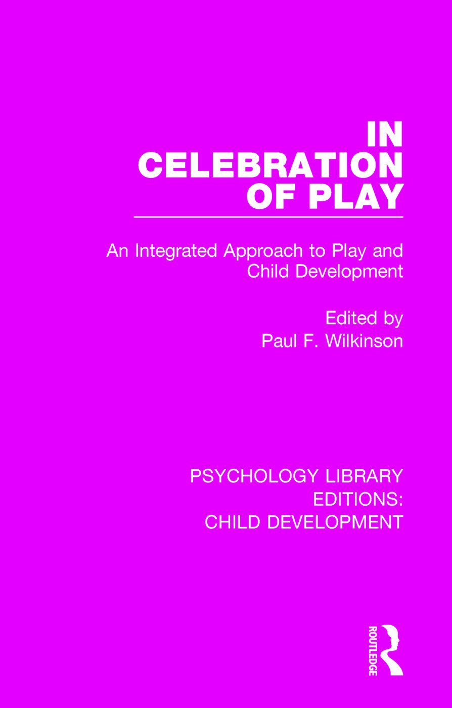 In Celebration of Play: An Integrated Approach to Play and Child Development book cover