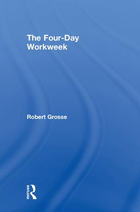 The Four-Day Workweek: 1st Edition (Hardback) book cover