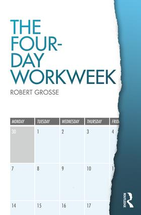 The Four-Day Workweek: 1st Edition (Paperback) book cover