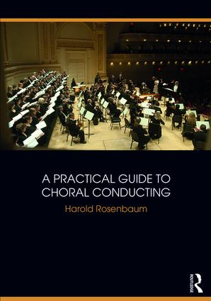 A Practical Guide to Choral Conducting: 1st Edition (Paperback) book cover