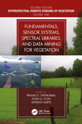 Fundamentals, Sensor Systems, Spectral Libraries, and Data Mining for Vegetation: 2nd Edition (Hardback) book cover