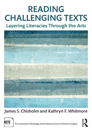 Reading Challenging Texts: Layering Literacies Through the Arts book cover