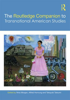 The Routledge Companion to Transnational American Studies: 1st Edition (Hardback) book cover