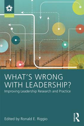 What's Wrong With Leadership?: Improving Leadership Research and Practice, 1st Edition (e-Book) book cover